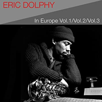 Eric Dolphy in Europe, Vol. 1 / Vol. 2 / Vol. 3