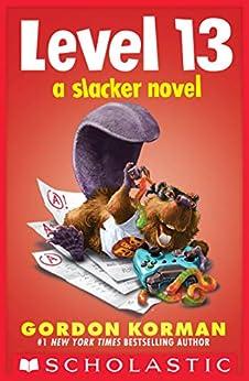 Level 13 (A Slacker Novel) by [Gordon Korman]