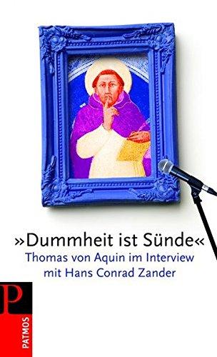 »Dummheit ist Sünde«: Thomas von Aquin im Interview mit Conrad Zander