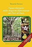 nuovo manuale della diagnosi differenziale dei fiori di bach. ediz. ampliata