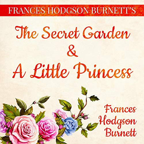 Frances Hodgson Burnett's The Secret Garden and A Little Princess audiobook cover art