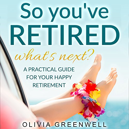 So You've Retired - What's Next? audiobook cover art