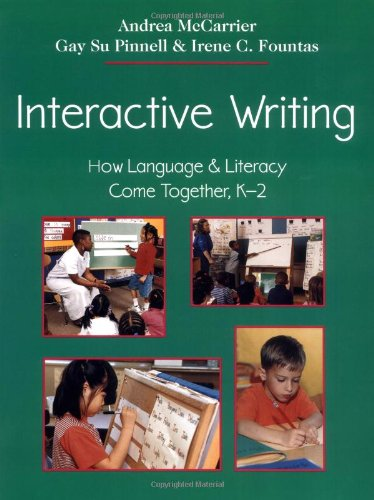 Compare Textbook Prices for Interactive Writing: How Language & Literacy Come Together, K-2 F&P Professional Books and Multimedia 1 Edition ISBN 9780325002095 by McCarrier, Andrea,Pinnell, Gay Su,Fountas, Irene C.,Fountas, Irene
