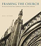 Framing the Church (The Social and Artistic Power of Buttresses in French Gothic Architecture)