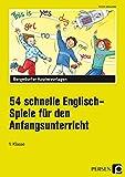 54 schnelle Englisch-Spiele f.d. Anfangsunterricht: 1. Klasse