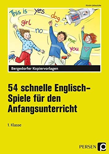 54 schnelle Englisch-Spiele f.d. Anfangsunterricht: (1. Klasse)