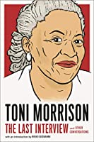 Toni Morrison: The Last Interview: and Other Conversations (The Last Interview Series)