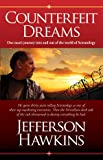 Counterfeit Dreams : One Man's Journey into and Out of the World of Scientology