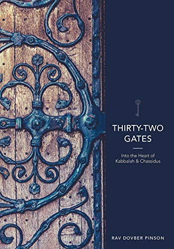 Thirty-Two Gates: Into the Heart of Kabbalah and Chassidus (English Edition)