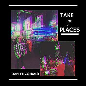 Take Me to Places