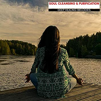Soul Cleansing & Purification - Deep Healing Melodies