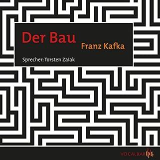 Der Bau                   Autor:                                                                                                                                 Franz Kafka                               Sprecher:                                                                                                                                 Thorsten Zaiak                      Spieldauer: 1 Std. und 37 Min.     20 Bewertungen     Gesamt 4,2