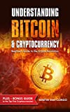 Understanding Bitcoin & Cryptocurrency: …Beginners Guide to the Crypto Revolution