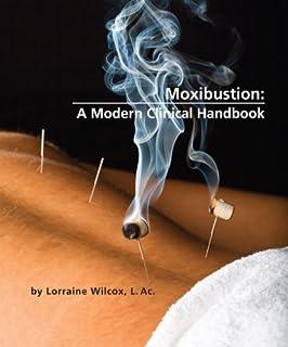 Moxibustion: A Modern Clinical Handbook