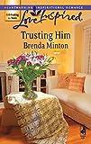 Trusting Him (Love Inspired #410)
