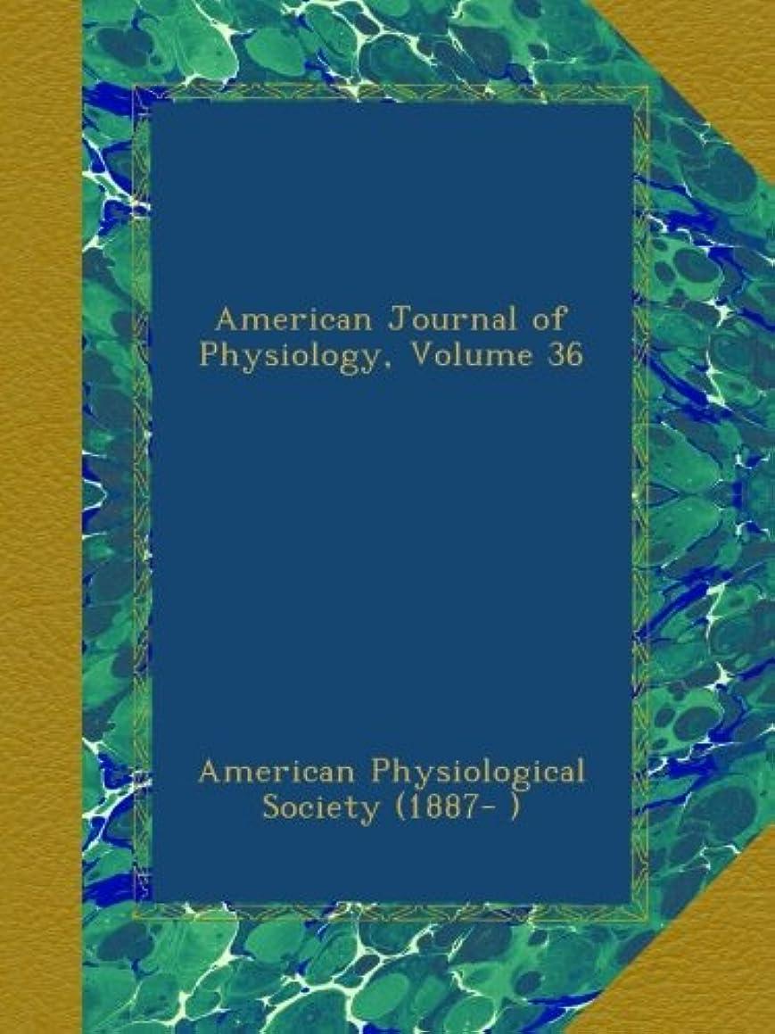 死強い株式American Journal of Physiology, Volume 36