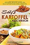 Süßkartoffel Kochbuch: Leckere Rezepte rund um das Superfood Süßkartoffel