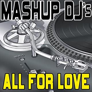 All For Love (Instrumental Mix) [Re-Mix Tool]