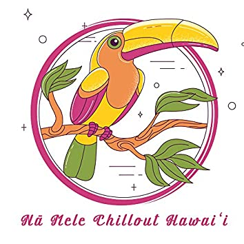 Nā Mele Chillout Hawaiʻi