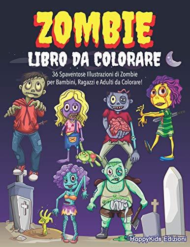Zombie Libro da Colorare: Album da Colorare per Bambini, Ragazzi e Adulti   Idea Regalo Compleanno Halloween Natale Bambino Bambina
