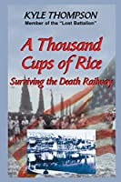 A Thousand Cups of Rice: Surviving the Death Railway