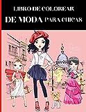 Libro De Colorear De Moda Para Chicas: Princesa de Moda Libro de Colorear para Chicas | Libro para Colorear para Niñas de 6 a 12 años | Chicas Guapas Con Vestidos de Moda | 70 Páginas