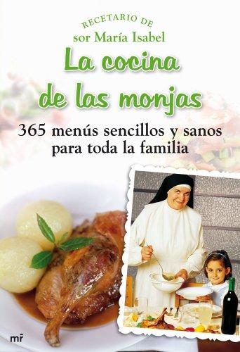 La cocina de las monjas: 365 menús sencillos y sanos para t