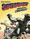 Superdupont - Tome 03 - Opération camembert