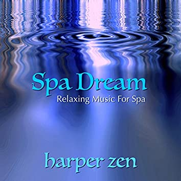 Spa Dream: Relaxing Music for Spa