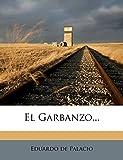 El Garbanzo... (Spanish Edition)