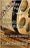 Saturday Night Fever (1977) with John Travolta (Pulp Fiction): Kale's Movie Reviews
