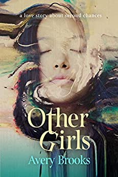 Other Girls: a love story about second chances by [Avery Brooks]