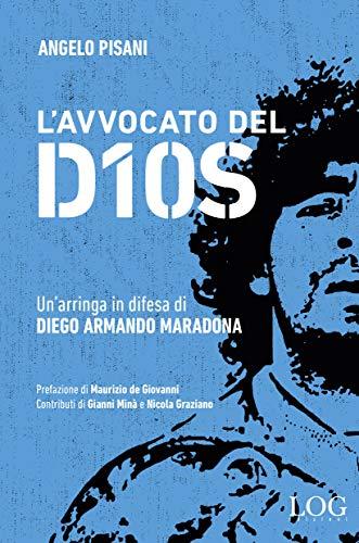 L'avvocato del dios. Un'arringa in difesa di Diego Armando Maradona