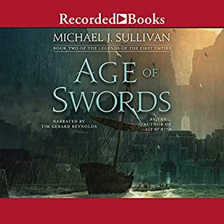 Age of Swords     The Legends of the First Empire, Book 2              Written by:                                                                                                                                 Michael J. Sullivan                               Narrated by:                                                                                                                                 Tim Gerard Reynolds                      Length: 20 hrs and 3 mins     130 ratings     Overall 4.8