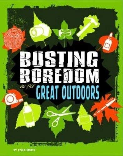 Omoth, T: Busting Boredom in the Great Outdoors (Boredom Busters)