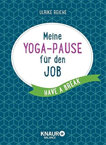 Meine Yoga-Pause für den Job: Have a break