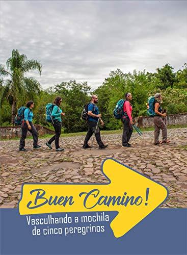 Buen Camino: Vasculhando a Mochila de Cinco Peregrinos (Portuguese Edition)