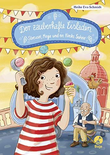 Der zauberhafte Eisladen: Streusel, Magie und ein Klecks Sahne. Band 3 (Der zauberhafte Eisladen-Reihe)