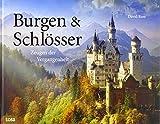 Burgen & Schlösser: Zeugen der Vergangenheit
