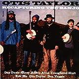 Recapturing the Banjo - Otis Taylor