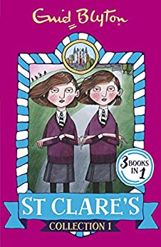 St Clare's Collection 1: Books 1-3 (St Clare's Collections and Gift books) by [Enid Blyton]
