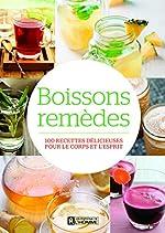 Boissons remèdes - 100 recettes délicieuses pour le corps et l'esprit d'Anne Mcintyre