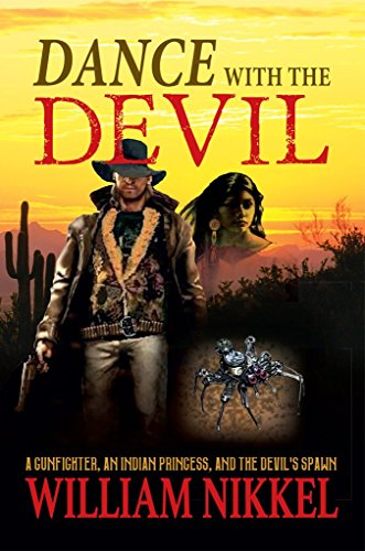 Dance with the Devil: A GUNFIGHTER, AN INDIAN PRINCESS, AND THE DEVIL'S SPAWN (Max Traver Series Book 2) (English Edition)
