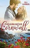 Frühlingsküsse in Cornwall: Liebesroman