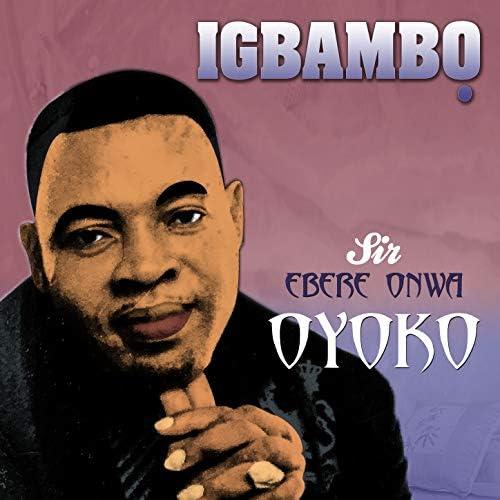 Sir. Ebere Onwa Oyoko