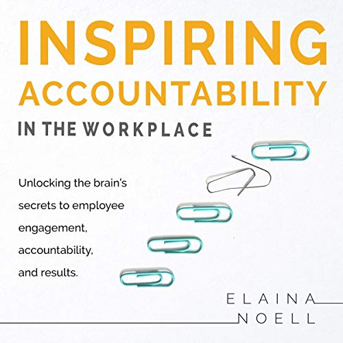 Inspiring Accountability in the Workplace cover art
