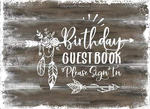 Birthday Guest Book: Rustic Tribal Wood Guestbook For Girls Women - Blank Unlined Boho Dekor Pages To Write, Sign In - Anniversary Party Memory Celebration Keepsake Journal