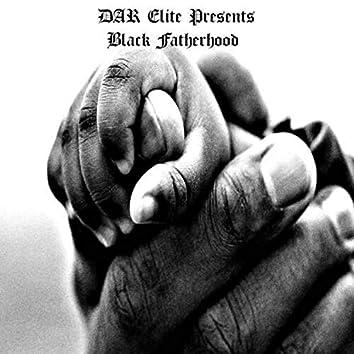 DAR Elite Presents: Black Fatherhood