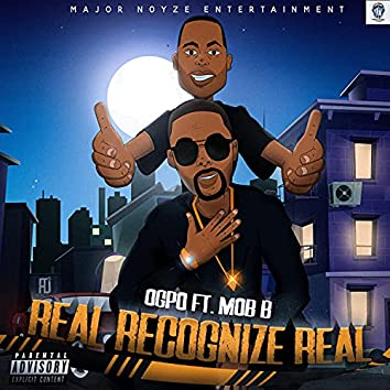 Real Recognize Real (feat. MOB B)