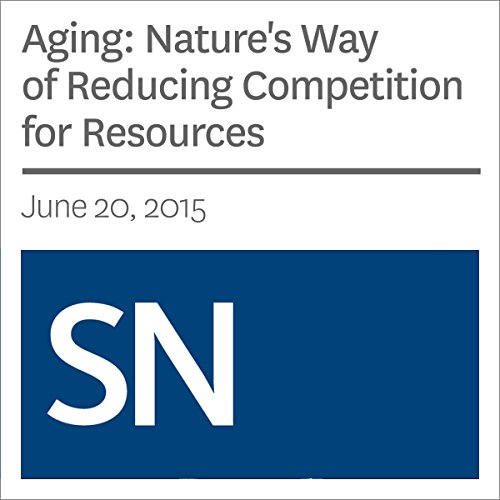 Aging: Nature's Way of Reducing Competition for Resources                   By:                                                                                                                                 Andrew Grant                               Narrated by:                                                                                                                                 Mark Moran                      Length: 5 mins     Not rated yet     Overall 0.0